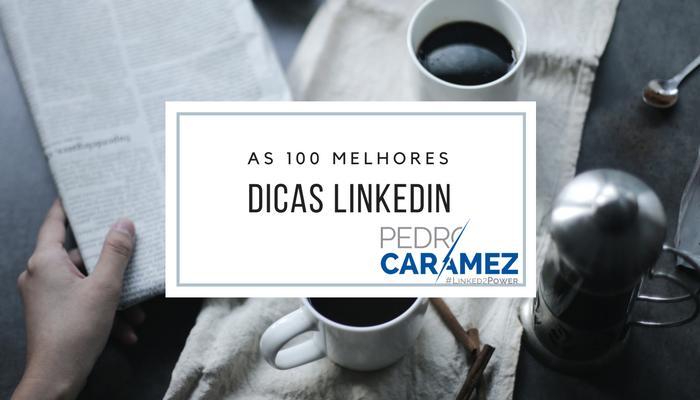 100 Dicas poderosas para ter sucesso no Linkedin