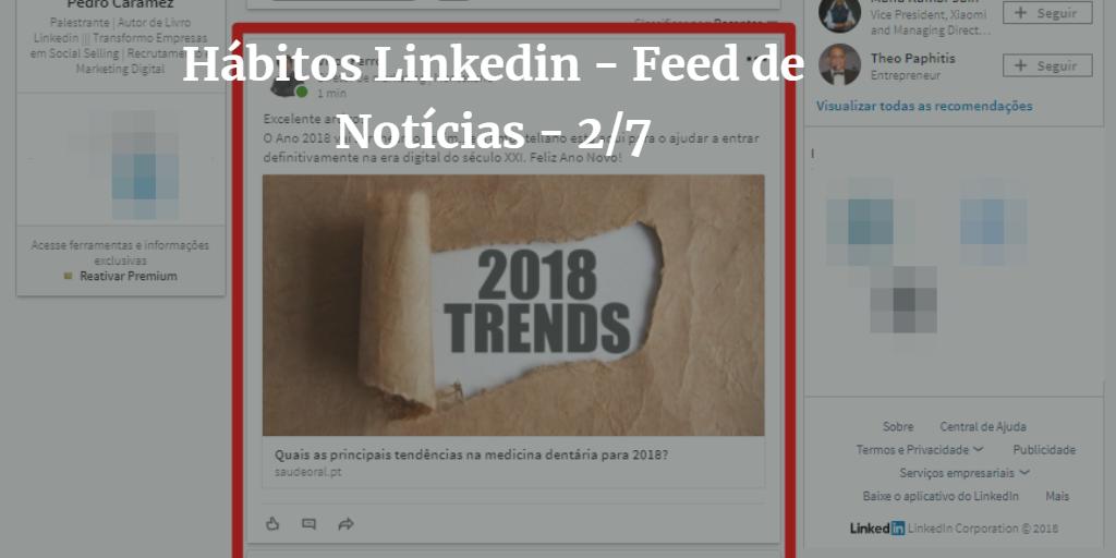 Read more about the article 7 hábitos dos Power Users Linkedin 2018 – Feed de Notícias 2/7