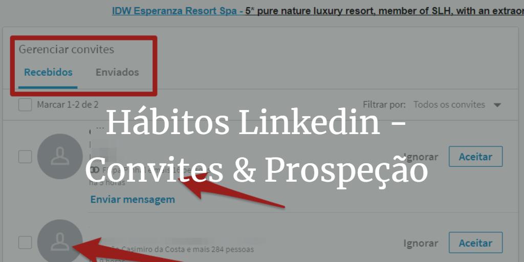 Read more about the article 7 hábitos dos Power Users Linkedin 2018 – Convites & Prospeção 3/7