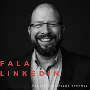 Fala Linkedin by Pedro Caramez