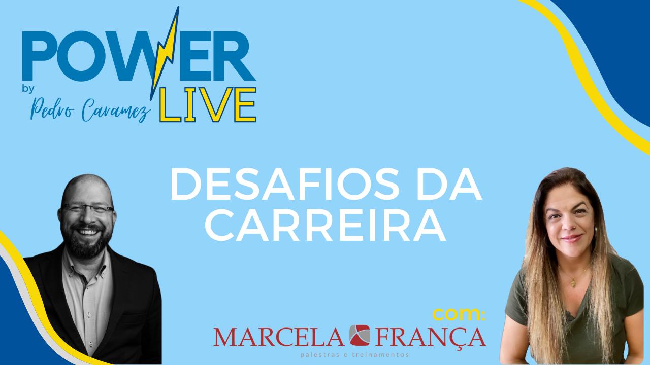 """Read more about the article Power Live – """"Desafios da Carreira"""", com Marcela França"""
